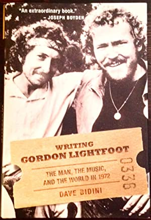 Writing Gordon Lightfoot: The Man, the Music, and the World in 1972 (Signed Copy)
