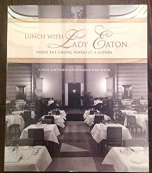Lunch with Lady Eaton: Inside the Dining Rooms of a Nation (Signed by both authors)