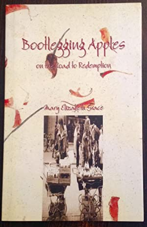 Bootlegging Apples on the Road to Redemption (Signed Copy)