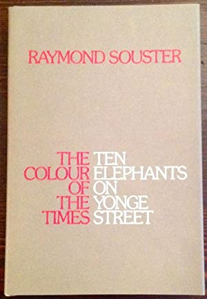 The Colour of the Times/Ten Elephants on Yonge Street (Signed Copy with Signed Ephemera)