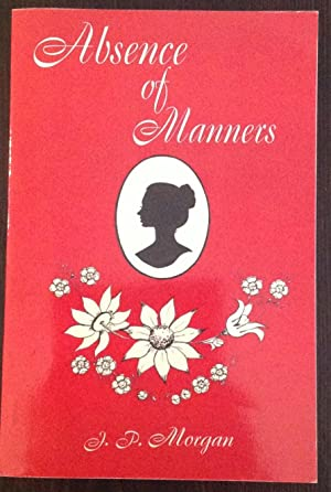 Absence of Manners: A Romance of Convicts and Settlers in the 19th Century (Inscribed Copy)