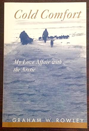 Cold Comfort: My Love Affair with the Arctic (Signed Copy)