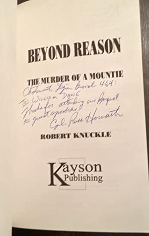 Beyond Reason: The Murder of a Mountie (Signed by Cpl. Russ Hornseth): Knuckle, Robert