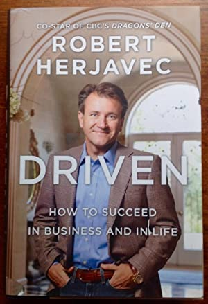 Driven: How to Succeed in Business and in Life (Inscribed First Edition)