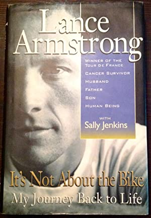 It's Not about the Bike: My Journey: Armstrong, Lance