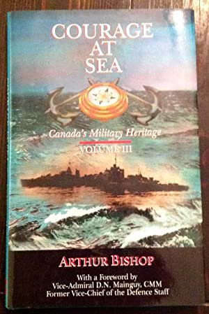 Courage At Sea: Canada's Military Heritage, Volume III (Signed Copy)
