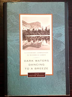 Dark Waters Dancing to a Breeze: A Literary Companion to Rivers and Lakes (Inscribed Copy)