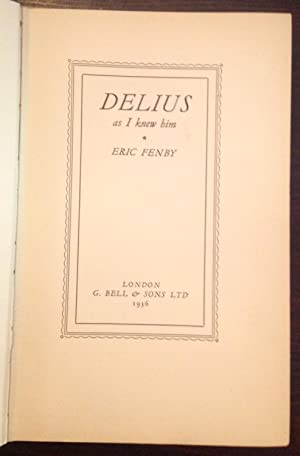 Delius as I knew him (Sir Ernest Macmillan's copy)