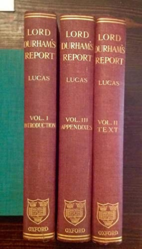 Lord Durham's Report On The Affairs Of British North America: Three Volumes (Sir Ernest Macmillan...