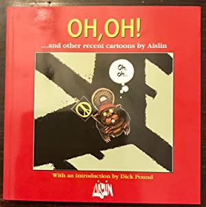 Oh, Oh!.and other recent cartoons by Aislin (Inscribed Second Printing)