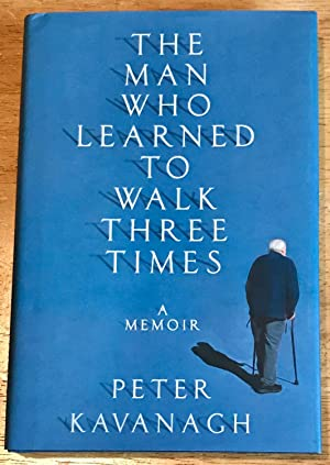 The Man Who Learned To Walk Three Times: A Memoir (Inscribed Copy)