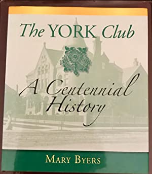 The York Club: A Centennial History