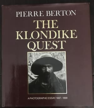 The Klondike Quest: A Photographic Essay/ 1897-1899 (Inscibed Copy)