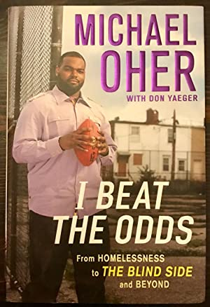 I Beat the Odds: From Homelessness, to The Blind Side and Beyond (Inscribed by Don Yaeger)