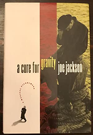 A Cure For Gravity (Signed Copy)
