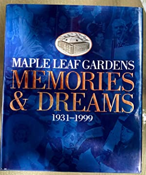 Maple Leaf Gardens Memories & Dreams, 1931-1999 (Signed by 18 Former Maple Leafs)