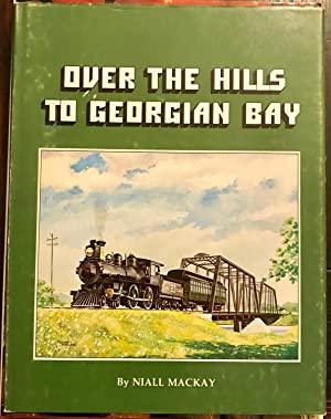 Over The Hills To Georgian Bay (Signed Copy)