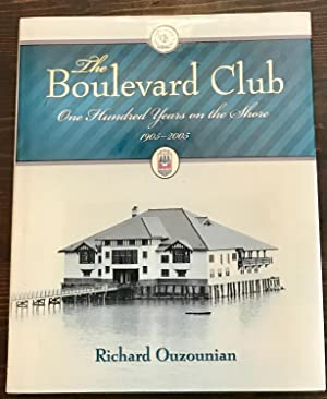 The Boulevard Club: One Hundred Years on the Shore, 1905-2005 (Signed Copy)