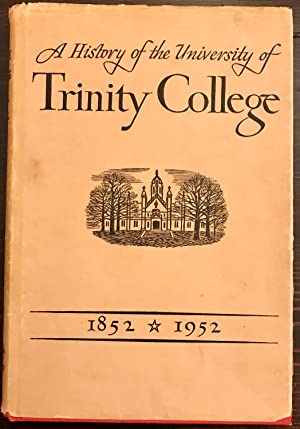 A History of the University of Trinity College: 1852-1952 (Signed Copy)