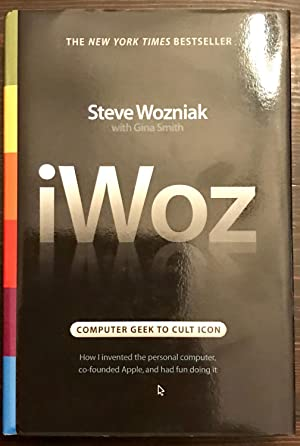 iWoz: Computer Geek to Cult Icon (Signed Copy)
