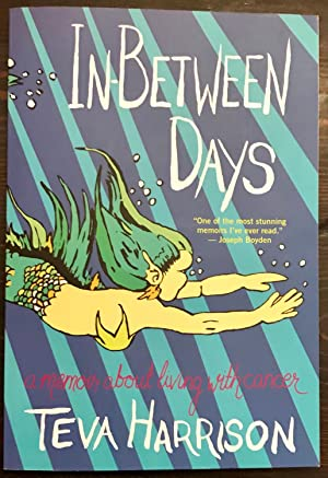 In-Between Days: A Memoir About Living with Cancer (Inscribed Copy)