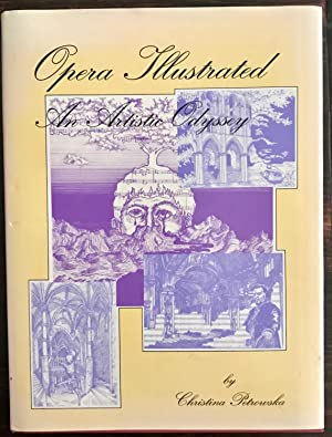 Opera Illustrated: An Artistic Odyssey (Inscribed by author and (most likely) Louis Quilico)
