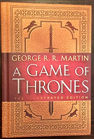 A Game of Thrones: The Illustrated Edition (First Edition, First Printing)