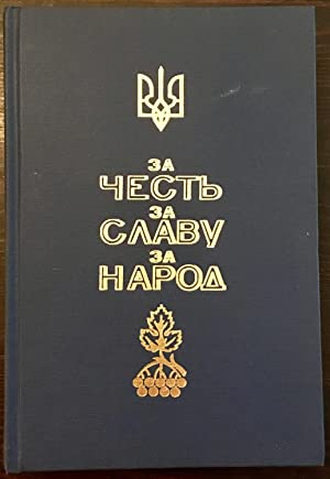 For Honour, Glory and the Nation: A Collection of Articles for the Golden Jubilee of the Ukranian...