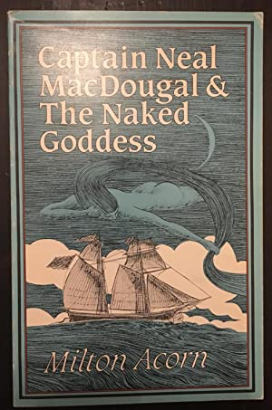 Captain Neal MacDougal & The Naked Goddess (Inscribed by Poet)