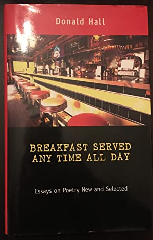 Breakfast Served Any Time All Day: Essays on Poetry New and Selected (Inscribed Copy)