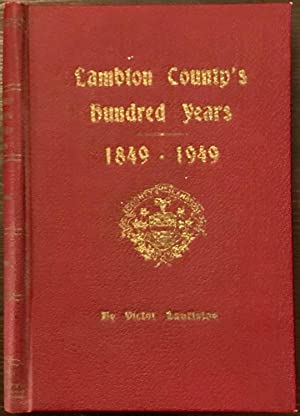 Lambton County's Hundred Years: 1849-1949 (Inscribed Copy)