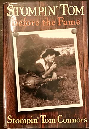 Stompin' Tom: Before the Fame (Inscribed Copy)
