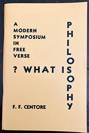 What is Philosophy: A Modern Symposium in Free Verse