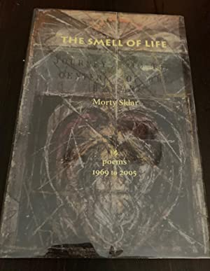The Smell of Life: Poems 1969 to 2005 (Signed Copy)
