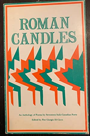 Roman Candles: An Anthology of Poems by Seventeen Italo-Canadian Poets (Inscribed Copy)