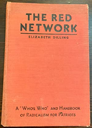 The Red Network: A 'Who's Who' and Handbook of Radicalism for Patriots