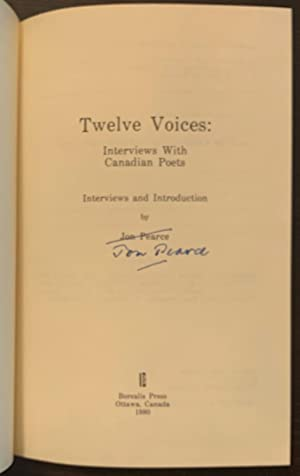 Twelve Voices: Interviews with Canadian Poets (Signed by six of the twelve poets. Also signed and...