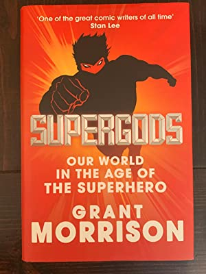 Supergods: Our World in the Age of the Superhero (Inscribed Copy)