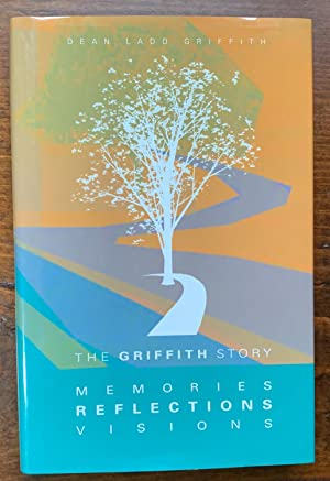 Memories, Reflections, and Visions: The Griffith Story (Signed Copy)