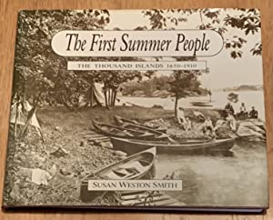 The First Summer People: The Thousand Islands, 1650-1910