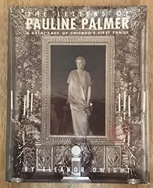 The Letters of Pauline Palmer: A Great Lady of Chicago's First Family (Signed Copy)