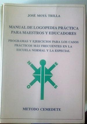 MANUAL DE LOGOPEDIA PRÁCTICA PARA MAESTROS Y: JOSÉ MOYÁ TRILLA