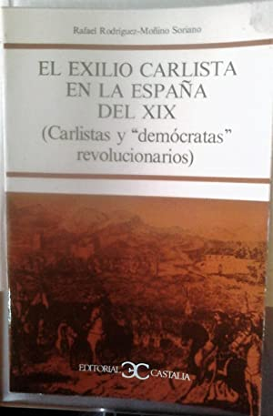 """EL EXILIO CARLISTA EN LA ESPAÑA DEL XIX (CARLISTAS Y """"DEMOCRATAS"""" REVOLUCIONARIOS)..."""