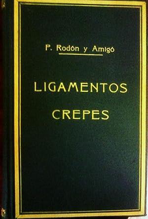 LIGAMENTOS CREPES (Estudio Etimológico, Crítico Y Teórico): P. RODÓN Y