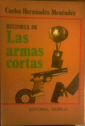 HISTORIA DE LAS ARMAS CORTAS: CARLOS HERNÁNDEZ MENÉNDEZ