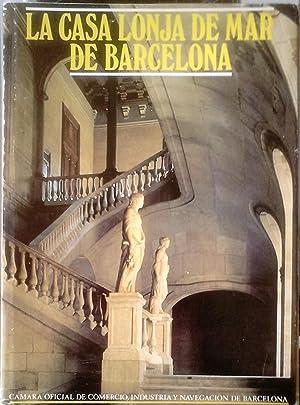 LA CASA LONJA DE MAR DE BARCELONA: JUAN BASSEGODA NONELL