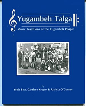 Yugambeh Talga : Music Traditions of the Yugambeh People of south-east Queensland: Best, Ysola; ...