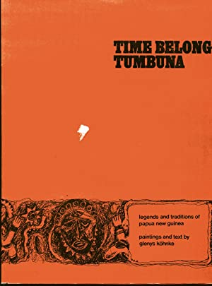 Time Belong Tumbuna: Legends and Traditions of: Kohnke, Glenys, Paintings