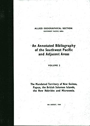 An Annotated Bibliography of the Southwest Pacific: Allied Geographical Section,
