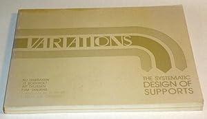 Variations: The Systematic Design Of Supports: Habraken, NJ, J T Boekholt, PJM Dinjens and AP ...